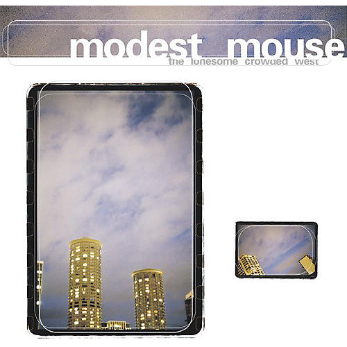 Alliance Modest Mouse - Modest Mouse : Lonesome Crowded West