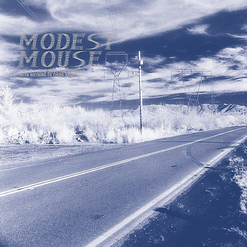 Alliance Modest Mouse - This Is a Long Drive for Someone with Nothing to
