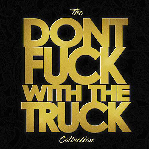 Alliance Monster Truck - Don't Fuck with the Truck Collection