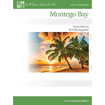 Willis Music Montego Bay - Early Intermediate Piano Solo by Eric Baumgartner