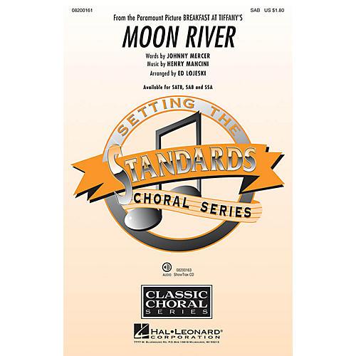 Hal Leonard Moon River (from Breakfast at Tiffany's) SAB arranged by Ed Lojeski