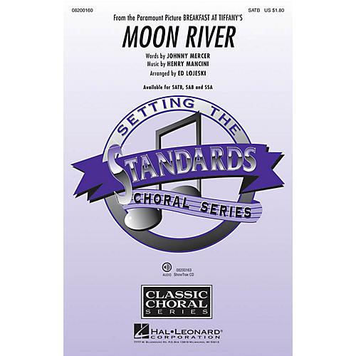 Hal Leonard Moon River (from Breakfast at Tiffany's) SATB arranged by Ed Lojeski