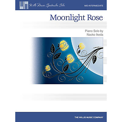 Willis Music Moonlight Rose (Mid-Inter Level) Willis Series by Naoko Ikeda
