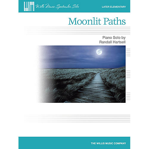 Willis Music Moonlit Paths (Later Elem Level) Willis Series by Randall Hartsell