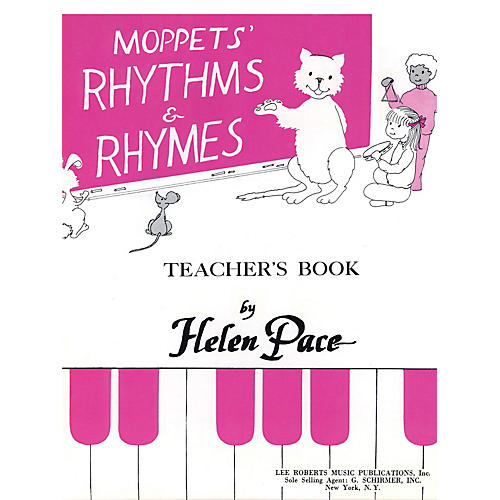 Lee Roberts Moppets' Rhythms and Rhymes - Teacher's Book (Teacher's Book) Pace Piano Education Series by Helen Pace
