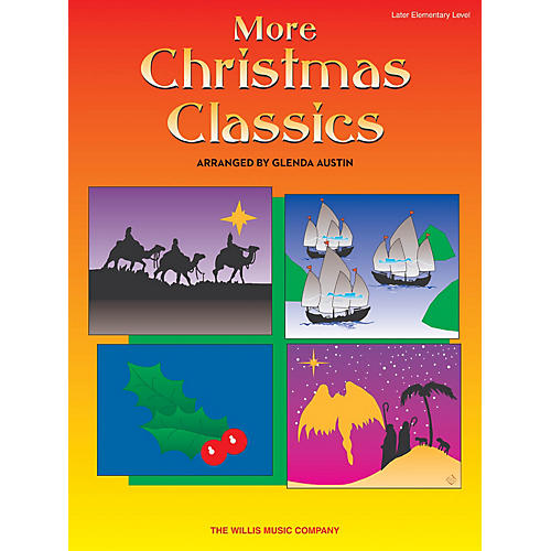 Willis Music More Christmas Classics (Later Elem Level) Willis Series Book by Various