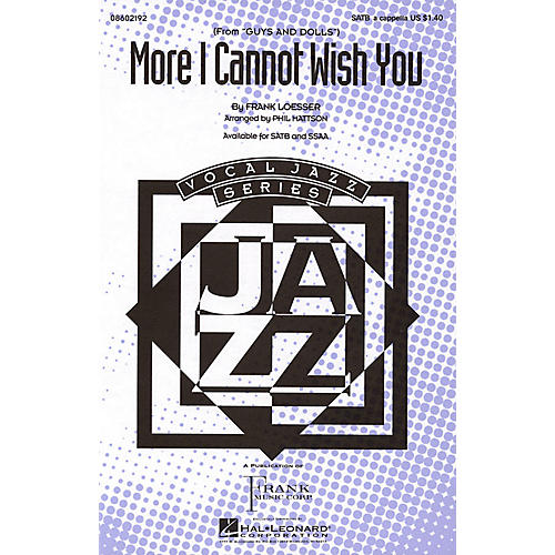 Hal Leonard More I Cannot Wish You (from Guys and Dolls) SATB a cappella arranged by Phil Mattson