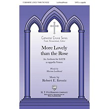 H.T. FitzSimons Company More Lovely Than a Rose SATB a cappella composed by Robert Kreutz