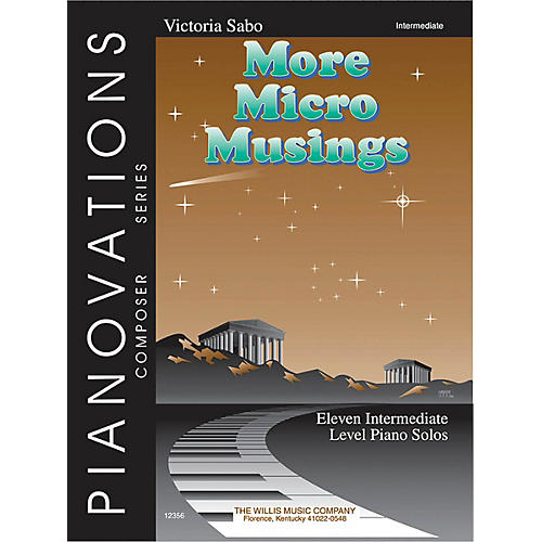 Willis Music More Micro Musings (Pianovations Composer Series/Early Inter Level) Willis Series by Victoria Sabo