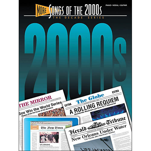 Hal Leonard More Songs Of The 2000s Decade Series arranged for piano, vocal, and guitar (P/V/G)