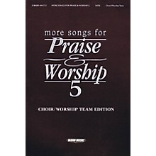 Word Music More Songs for Praise & Worship - Volume 5 (Choir/Worship Team Edition (No Accompaniment))