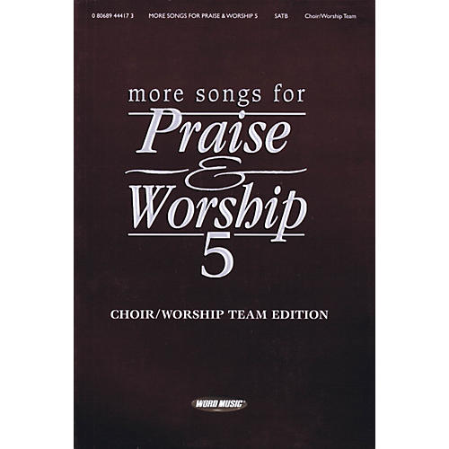 Word Music More Songs for Praise & Worship - Volume 5 (Choir/Worship Team Edition (No Accompaniment))