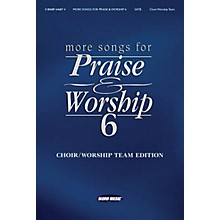 Word Music More Songs for Praise & Worship - Volume 6 (Choir/Worship Team Edition (No Accompaniment))