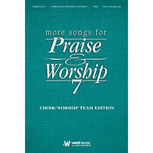 Word Music More Songs for Praise & Worship - Volume 7 (Choir/Worship Team Edition (No Accompaniment))