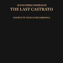 Moreschi - Last Castrato
