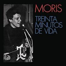 Moris - Treinta Minutos De Vida