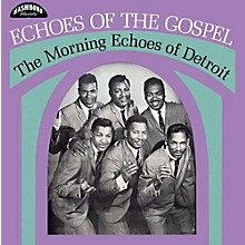 Morning Echoes of Detroit - Echoes Of The Gospel