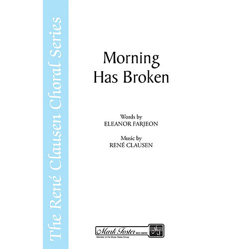 Shawnee Press Morning Has Broken SSA composed by Eleanor Farjeon