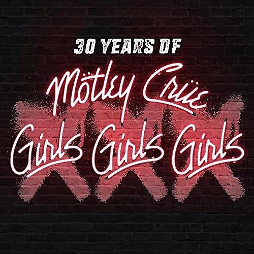 Alliance Motley Crue - XXX: 30 Years Of Girls, Girls, Girls