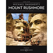 Boosey and Hawkes Mount Rushmore for Chorus and Orchestra (Choral Score) SATB Divisi composed by Michael Daugherty