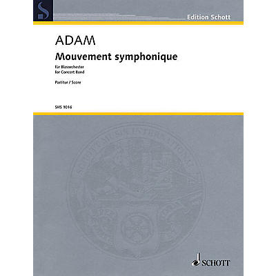 Schott Mouvement Symphonique (for Concert Band - Score) Concert Band Composed by Stephan Adam