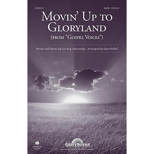 Shawnee Press Movin' Up to Gloryland (from Gospel Voices) SATB arranged by Stan Pethel