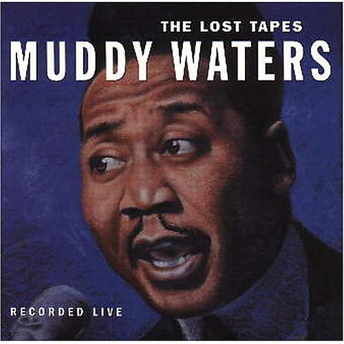 Alliance Muddy Waters - The Lost Tapes