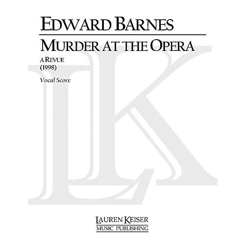 Lauren Keiser Music Publishing Murder at the Opera: A Revue (Chamber Opera Vocal Score) LKM Music Series  by Edward Barnes