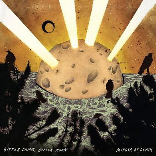 Alliance Murder by Death - Bitter Drink, Bitter Moon