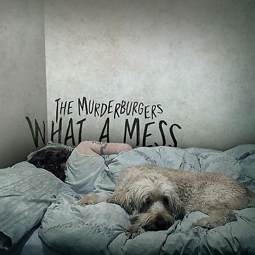 Alliance Murderburgers - What a Mess