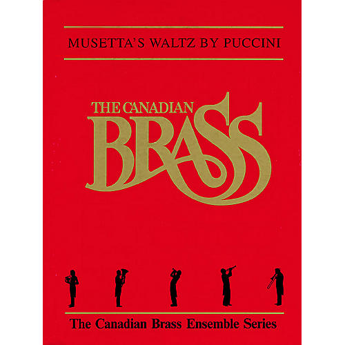 Canadian Brass Musetta's Waltz (Score and Parts) Brass Ensemble Series by Giacomo Puccini