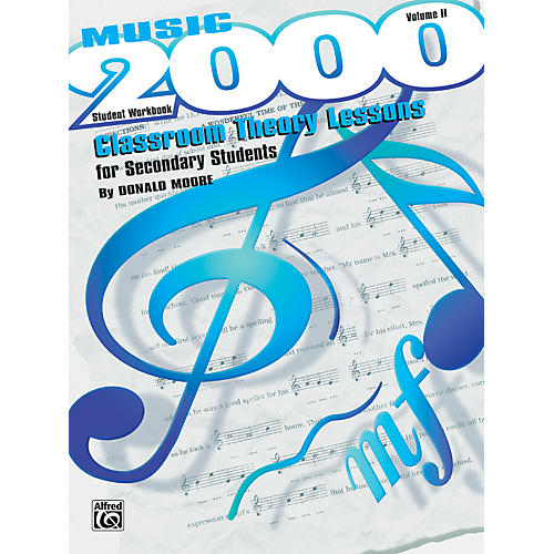 Alfred Music 2000: Classroom Theory Lessons for Secondary Students Volume II Student Workbook
