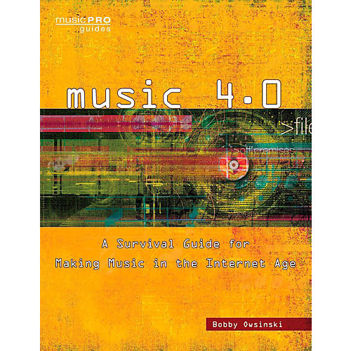 Hal Leonard Music 4.0 - A Survival Guide for Making Music in the Internet Age