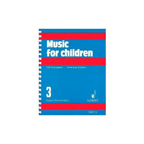 Schott Music For Children Volume 3: Upper Elementary by Carl Orff and Gunild Keetman