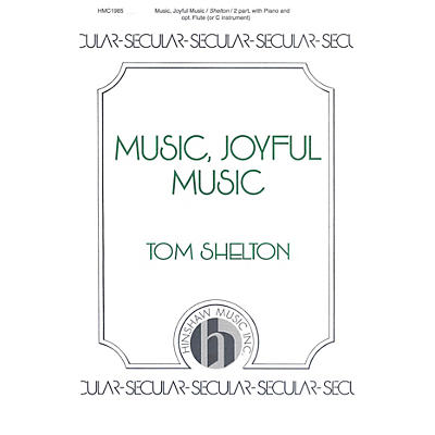 Hinshaw Music Music, Joyful Music SA composed by Tom Shelton
