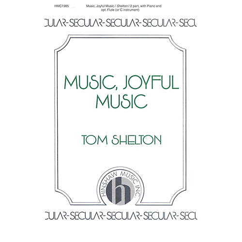 Hinshaw Music Music, Joyful Music SA composed by Tom Shelton