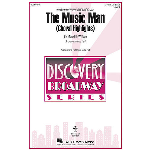 Hal Leonard Music Man, The (Choral Highlights) (Discovery Level 2) 2-Part arranged by Mac Huff