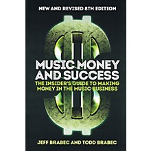 Schirmer Trade Music Money and Success - New and Revised 8th Edition - The Insiders Guite to Making Money in the Music Business