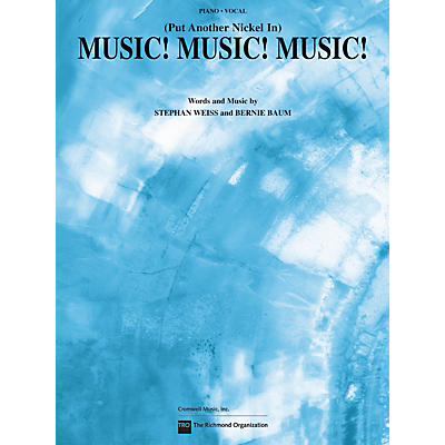TRO ESSEX Music Group Music! Music! Music! (Put Another Nickel In) Richmond Music ¯ Sheet Music Series