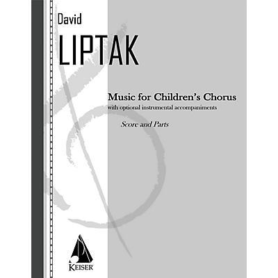 Lauren Keiser Music Publishing Music for Children's Chorus Score & Parts Composed by David Liptak