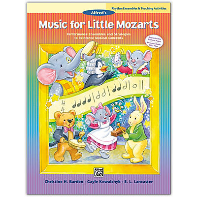 Alfred Music for Little Mozarts: Rhythm Ensembles & Teaching Activities Book Levels 1--4