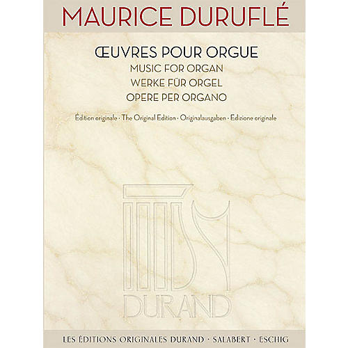 Editions Durand Music for Organ [Oeuvres pour Orgue) Editions Durand Series Softcover Composed by Maurice Durufle