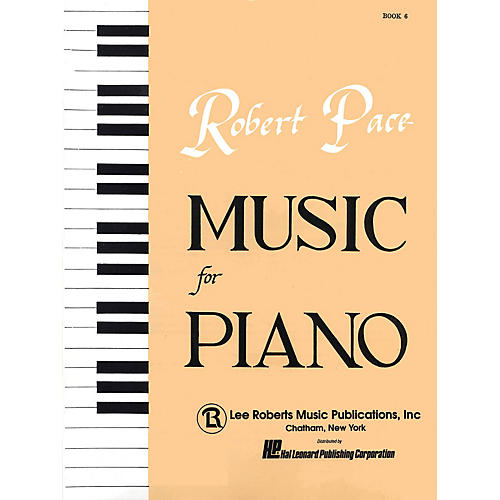 Lee Roberts Music for Piano (Book 6) Pace Piano Education Series