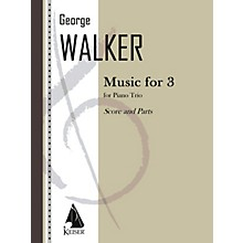 Lauren Keiser Music Publishing Music for Three (Piano, Violin, Cello) LKM Music Series Composed by George Walker