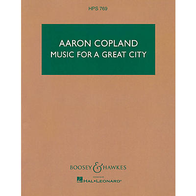 Boosey and Hawkes Music for a Great City Boosey & Hawkes Scores/Books Series Composed by Aaron Copland