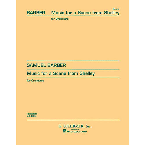 G. Schirmer Music for a Scene from Shelley, Op. 7 (Study Score) Study Score Series Composed by Samuel Barber