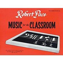 Lee Roberts Music for the Classroom (Teacher's Manual) Pace Piano Education Series Softcover Written by Robert Pace