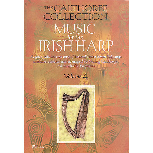 Waltons Music for the Irish Harp - Volume 4 Waltons Irish Music Books Series Written by Nancy Calthorpe