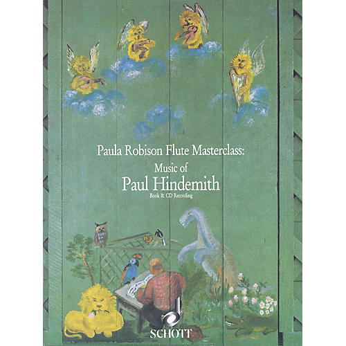 Schott Music of Paul Hindemith (Paula Robison Flute Masterclass) Schott Series Softcover with CD