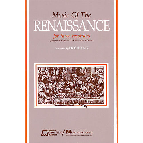 Edward B. Marks Music Company Music of the Renaissance (Score & Parts) Recorder Ensemble Series by Various